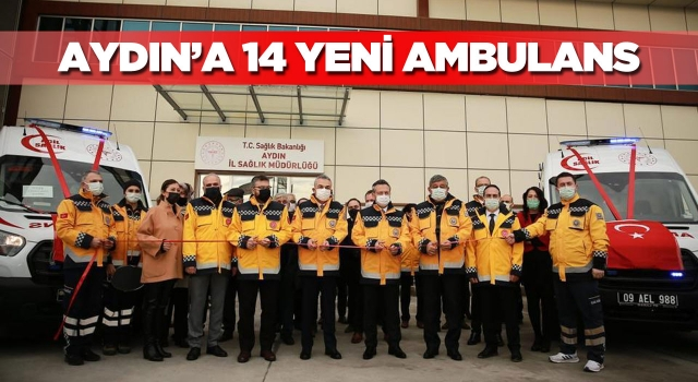 Aydın'a 14, Kuşadası'na 2 Yeni Ambulans