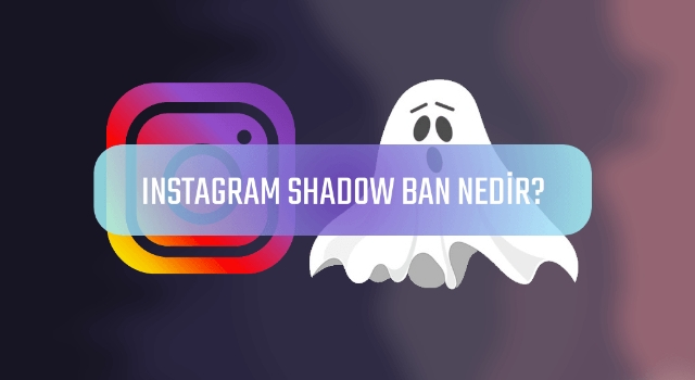 """İnstagram'da Beğenilerinizi Düşüren """"Shadow Ban"""" Nasıl Kaldırılır?"""