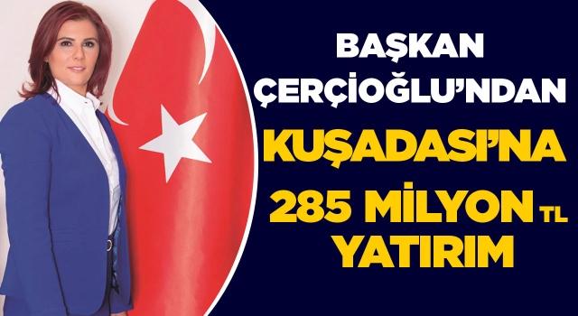 Aydın Büyükşehir Belediyesi'nden Kuşadası'na 285 Milyon Liralık Yatırım!