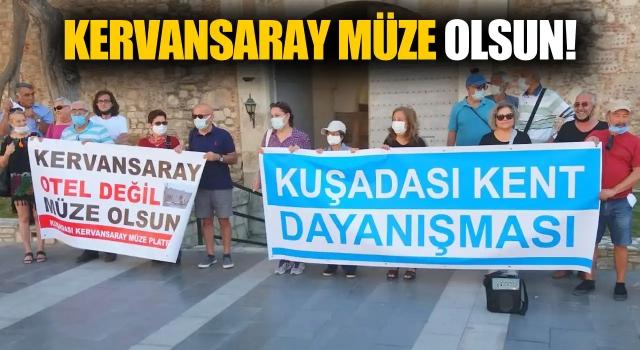 Tarihi Kervansaray'ın Otel Değil Müze Olmasını İstediler!