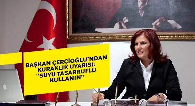 """Başkan Çerçioğlu, """"Suyu Tasarruflu Kullanalım"""""""