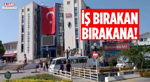 CHP'li Kuşadası Belediyesi'nden Maaşını Alamayan İş Bırakıyor!