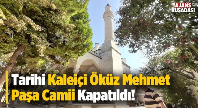 Tarihi Kaleiçi Öküz Mehmet Paşa Camii Kapatıldı!