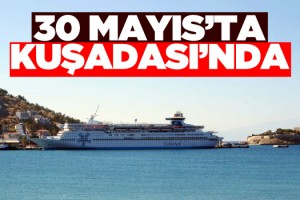 Celestyal Cruises 30 Mayıs'ta Kuşadası'nda Olacak