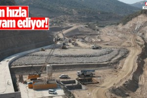 Sarıçay Barajında Çalışmalar Aralıksız Sürüyor