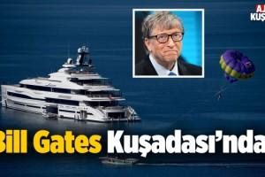 Dünya Devi Bill Gates Kuşadası'na Geldi!
